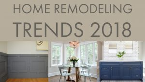Hottest Home Remodeling Trends of 2018