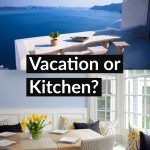 Kitchen Remodel or Vacation? Which One of You is Right?